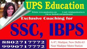 Best Coaching for SSC, IBPS - UPS Education Coaching Center in Delhi