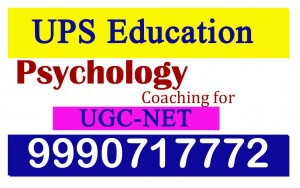 UCG - NET Psychology Coaching Classes in Delhi-UPS Education